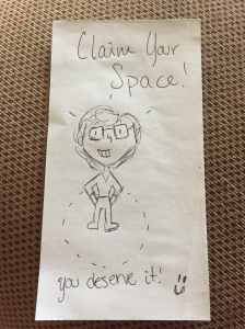 Claim your space! You deserve it!