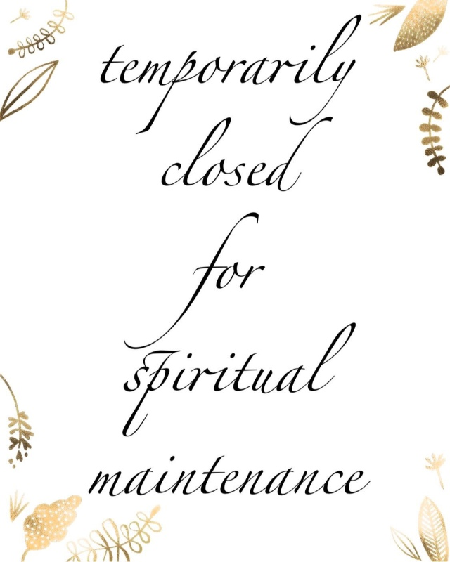 "We've been ""temporarily closed for spiritual maintenance"""